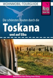 Reise Know-How Wohnmobil-Tourguide Toskana: Die...