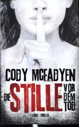 Die Stille vor dem Tod von Cody McFayden