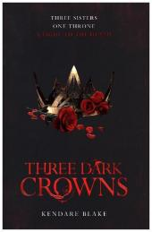 Three Sisters One Throne - Three Dark Crowns