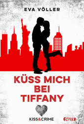 Kiss & Crime - K�ss mich bei Tiffany