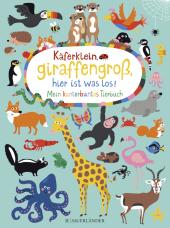 Käferklein, giraffengroß, hier ist was los! Mein kunterbuntes Tierbuch Cover