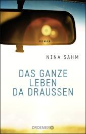 Nina Sahm: Das ganze Leben da draußen