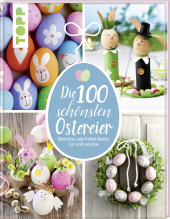 Die 100 schönsten Ostereier