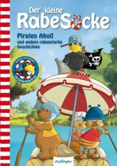 Der kleine Rabe Socke - Piraten Ahoi! und andere rabenstarke Geschichten