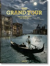 The Grand Tour. The Golden Age of Travel, Das Goldene Zeitalter des Reisens