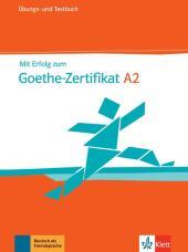 Mit Erfolg zum Goethe-Zertifikat A2, Übungs- und Testbuch, m. Audio-CD