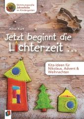 Jetzt beginnt die Lichterzeit ... - Kita-Ideen für Nikolaus, Advent & Weihnachten