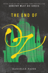 Dorothy Must Die - The End of Oz