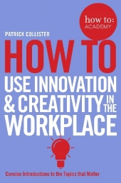 How to: use innovation and creativity in the wo...