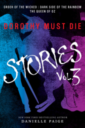 Dorothy Must Die - Stories