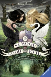 The School for Good and Evil, Band 3: Und wenn ...