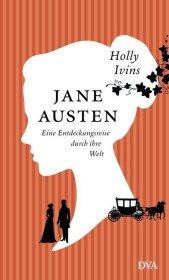Jane Austen. Eine Entdeckungsreise durch ihre Welt Cover