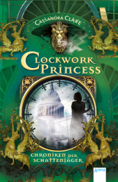 Chroniken der Schattenjäger - Clockwork Princess
