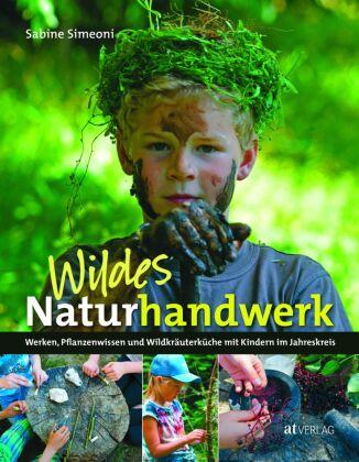 Wildes Naturhandwerk