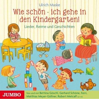 Wie schön - ich gehe in den Kindergarten!, 1 Audio-CD