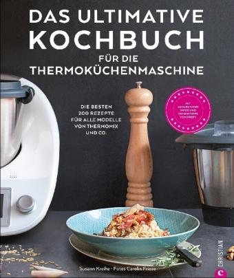 Das ultimative Kochbuch für die Thermoküchenmaschine