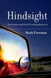 Hindsight: The Promise and Peril of Looking Bac...