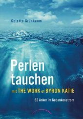 Perlen tauchen mit The Work of Byron Katie