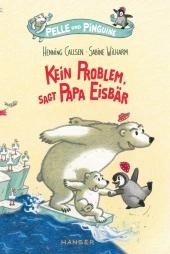 Pelle und Pinguine - Kein Problem, sagt Papa Eisbär Cover