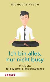 Ich bin alles, nur nicht busy