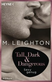 Tall, Dark & Dangerous - Sexy genug