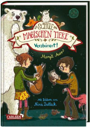Die Schule der magischen Tiere - Versteinert!