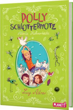 Polly Schlottermotz - Attacke Hühnerkacke