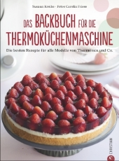 Das Backbuch für die Thermoküchenmaschine