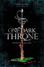 Three Sisters One Throne - One Dark Throne