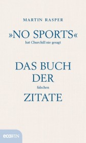 'No Sports' hat Churchill nie gesagt
