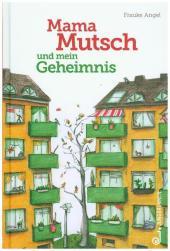 Mama Mutsch und mein Geheimnis Cover