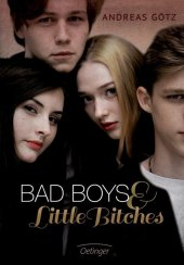Bad Boys and Little Bitches, Bd.1