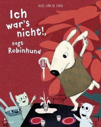 Ich war's nicht!, sagt Robinhund
