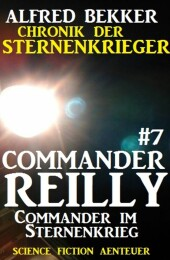 Commander Reilly #7: Commander im Sternenkrieg:...