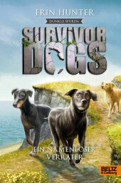 Survivor Dogs - Dunkle Spuren. Ein namenloser V...