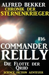 Commander Reilly 16: Die Flotte der Qriid: Chro...