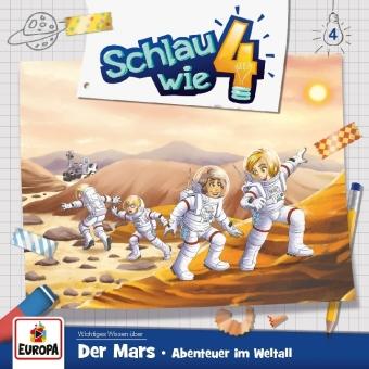 Schlau wie Vier - Der Mars. Abenteuer im Weltall, 1 Audio-CD