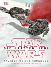 Star Wars(TM) Episode VIII Die letzten Jedi. Raumschiffe und Fahrzeuge Cover