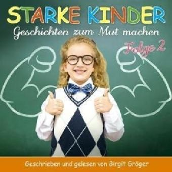 Starke Kinder - Geschichten zum Mutmachen, 1 Audio-CD