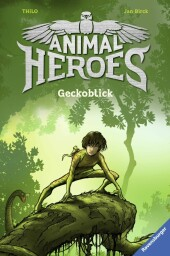 Animal Heroes, Band 3: Geckoblick