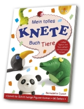 Cover:  Bernadette Cuxart Mein tolles Knete-Buch Tiere