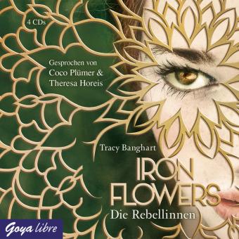 Iron Flowers - Die Rebellinnen, 4 Audio-CDs