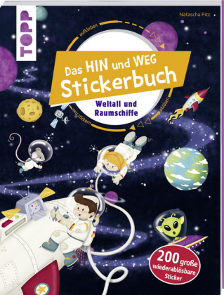 Das Hin-und-weg-Stickerbuch. Weltall und Raumschiffe