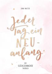 Jeder Tag ein Neuanfang, Das Glücklichmacher-Tagebuch