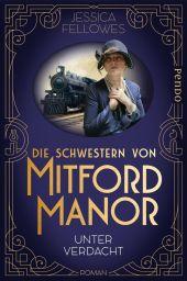 Die Schwestern von Mitford Manor - Unter Verdacht Cover
