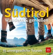 Südtirol - Wandern & Genießen