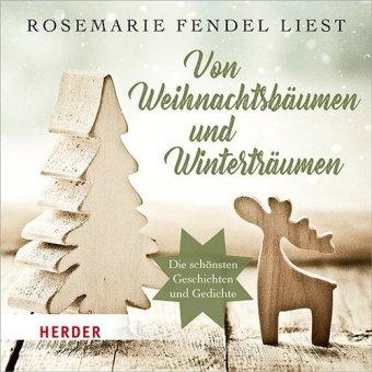 Rosemarie Fendel liest: Von Weihnachtsbäumen und Winterträumen, 1 Audio-CD