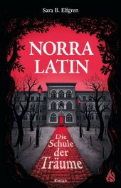 Norra Latin - Die Schule der Träume