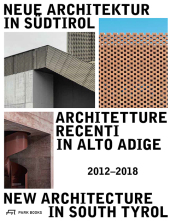 Neue Architektur in Südtirol 2012-2018, Architetture Recenti in Alto Adige / New Architecture in South Tyrol