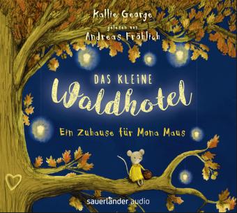 Das kleine Waldhotel - Ein Zuhause für Mona Maus, 2 Audio-CDs
